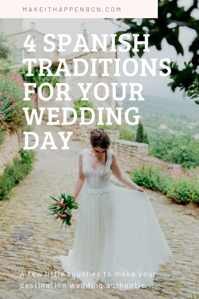 Four spanish traditions for your wedding day